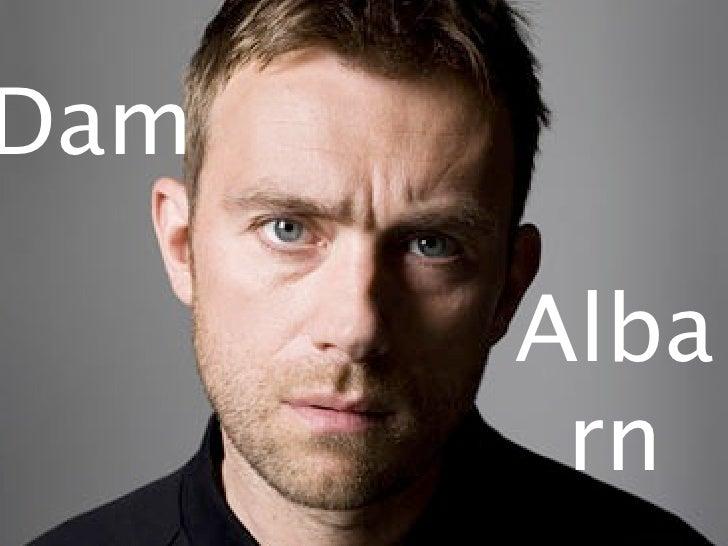 Dam      Alba       rn
