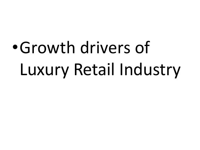 Industry research on high end retail sector
