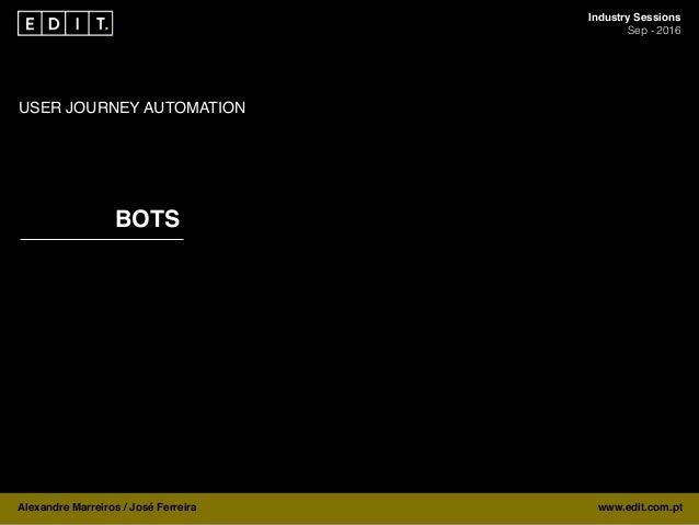 Industry Sessions by EDIT. | Talk #2 - José Ferreira & Alexandre Marreiros