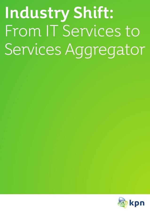 Industry Shift:From IT Services toServices Aggregator