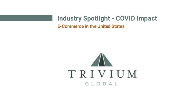 Industry Spotlight - COVID Impact E-Commerce in the United States