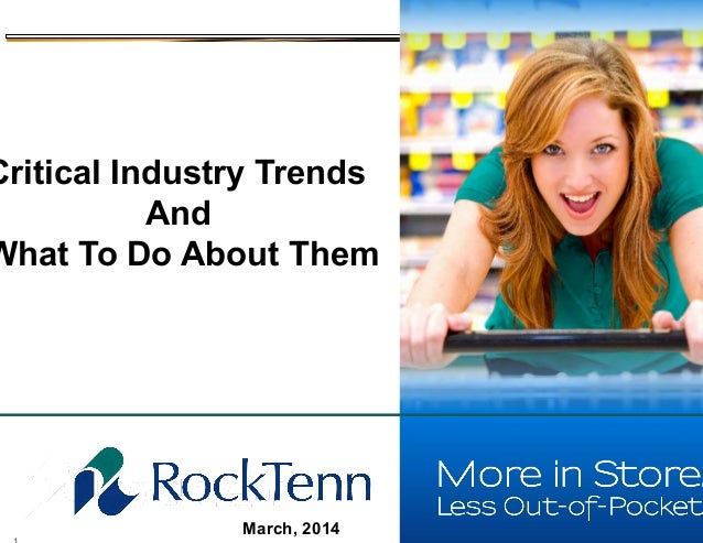 March, 2014 Critical Industry Trends And What To Do About Them