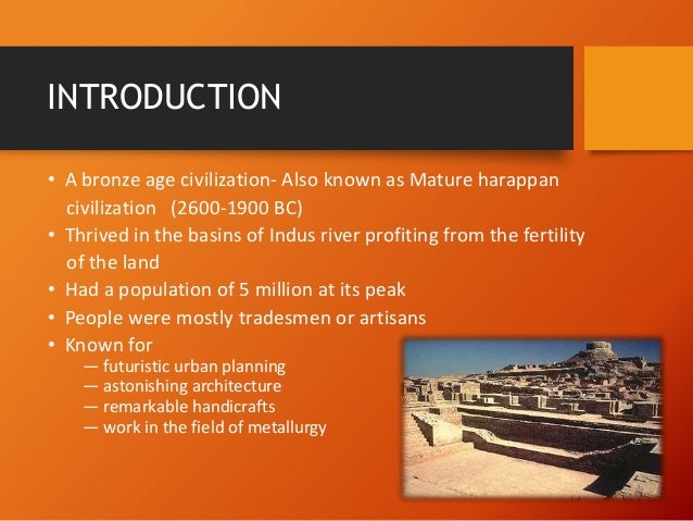 an introduction to the history of the indus valley civilization A comprehensive bibliography of the indus civilization and related subjects and areas received 15 february 1973 robert h brunswig, jr t introduction he indus civilization, most extensive of the world's three primary civilizations, is also the least known and studied.