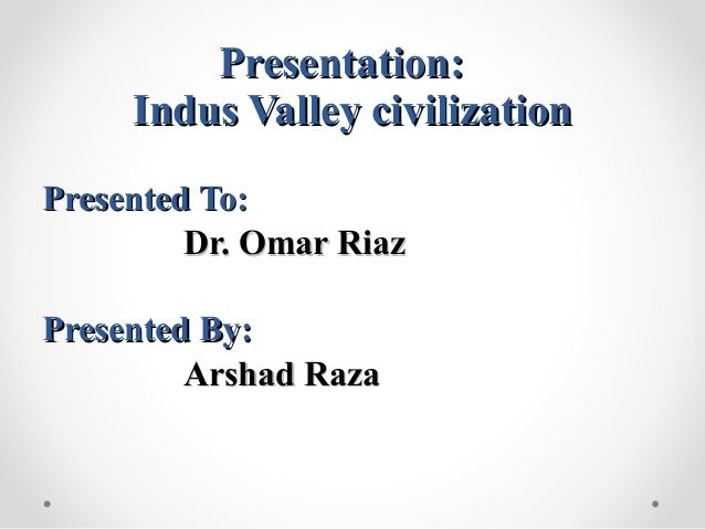 indus valley civilization essay Check out our top free essays on indus valley civilization to help you write your own essay.