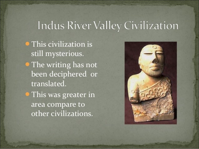 indus valley writing History of writing including the first writing, evolution of a script, cuneiform, hieroglyphs and papyrus, seals of the indus valley, chinese characters.