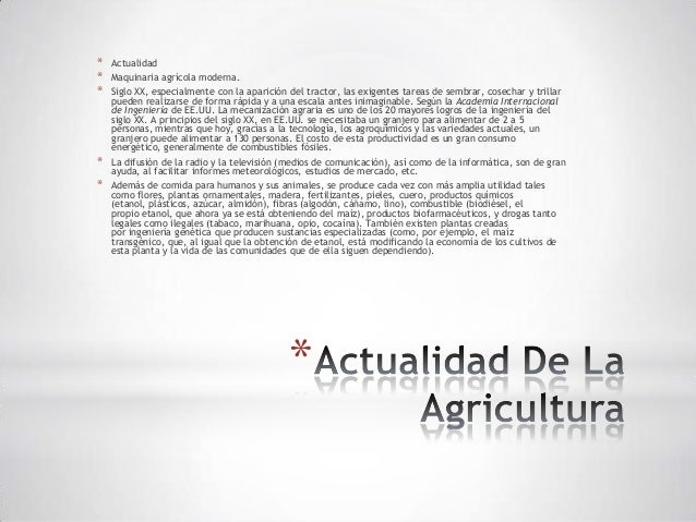 *   Actualidad*   Maquinaria agrícola moderna.*   Siglo XX, especialmente con la aparición del tractor, las exigentes tare...