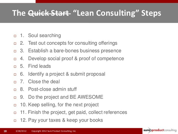"""The Quick Start """"Lean Consulting"""" Steps        1. Soul searching        2. Test out concepts for consulting offerings   ..."""