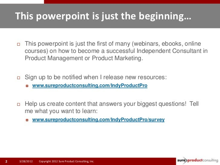 This powerpoint is just the beginning…       This powerpoint is just the first of many (webinars, ebooks, online        c...