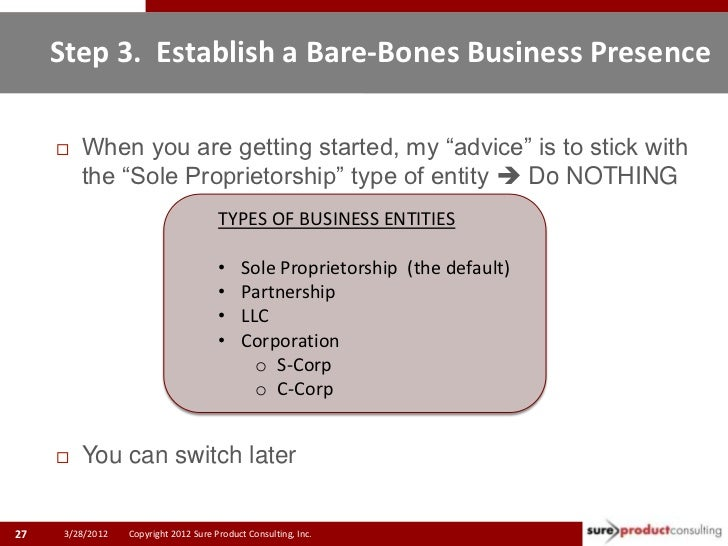 """Step 3. Establish a Bare-Bones Business Presence        When you are getting started, my """"advice"""" is to stick with       ..."""