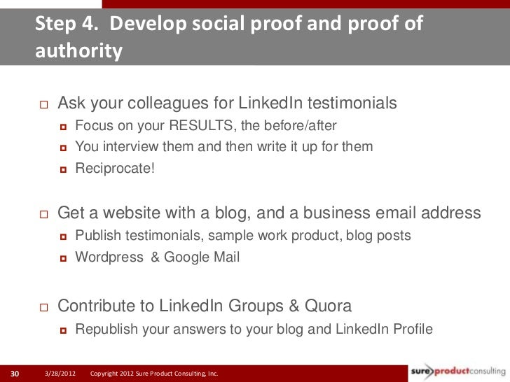 Step 4. Develop social proof and proof of     authority        Ask your colleagues for LinkedIn testimonials            ...