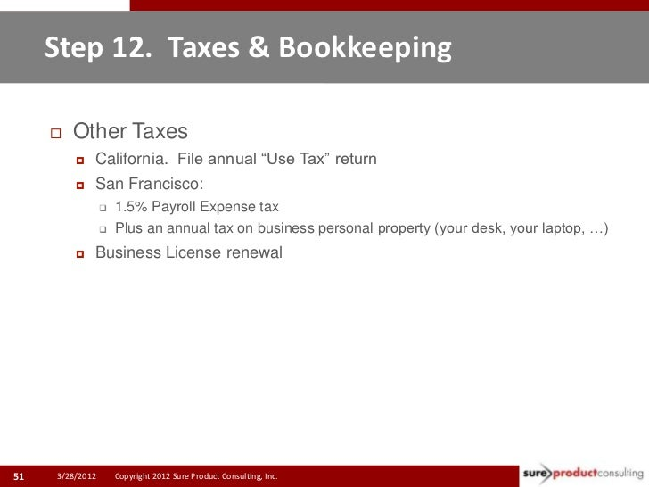 """Step 12. Taxes & Bookkeeping        Other Taxes            California. File annual """"Use Tax"""" return            San Fran..."""