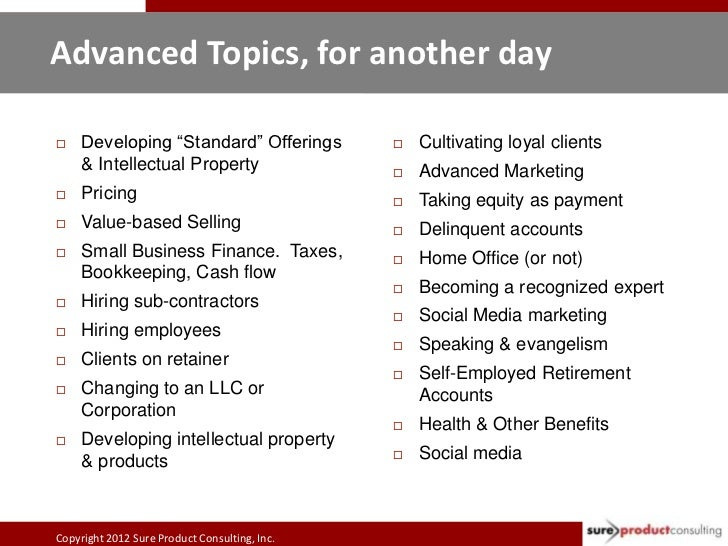 """Advanced Topics, for another day    Developing """"Standard"""" Offerings              Cultivating loyal clients     & Intelle..."""