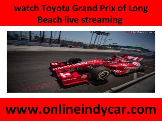 watch Toyota Grand Prix of Long Beach live streaming www.onlineindycar.com