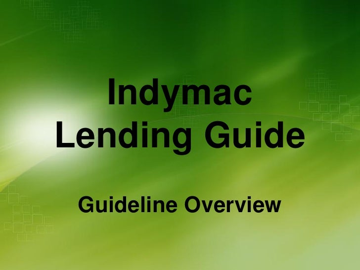 Indymac Lending Guide  Guideline Overview