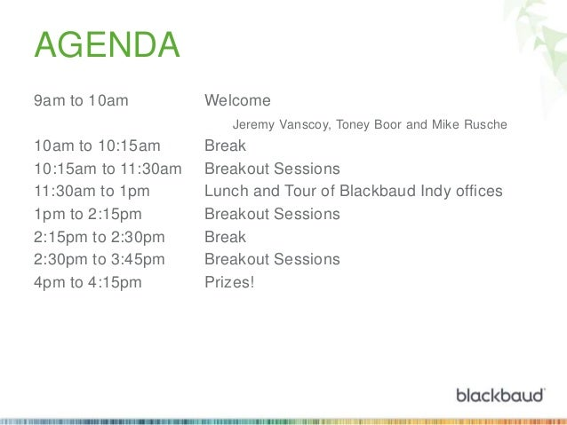 AGENDA 9am to 10am  Welcome Jeremy Vanscoy, Toney Boor and Mike Rusche  10am to 10:15am 10:15am to 11:30am 11:30am to 1pm ...