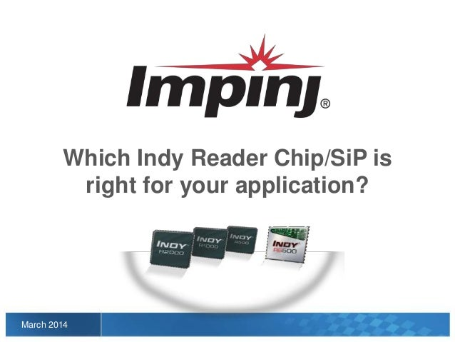 Which Indy Reader Chip/SiP is right for your application?  March 2014