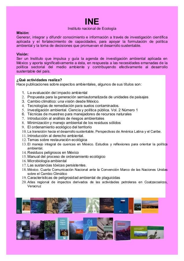 INE                                Instituto nacional de EcologíaMisión:Generar, integrar y difundir conocimiento e inform...