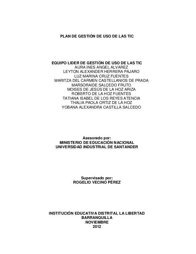 PLAN DE GESTIÓN DE USO DE LAS TIC EQUIPO LIDER DE GESTIÓN DE USO DE LAS TIC            AURA INES ANGEL ALVAREZ      LEYTON...