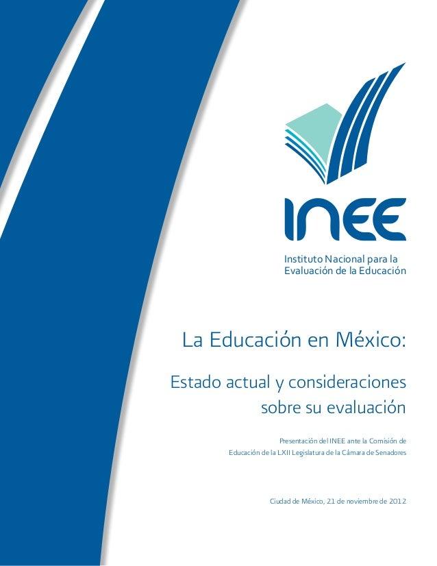 Instituto Nacional para la Evaluación de la Educación La Educación en México: Estado actual y consideraciones sobre su eva...