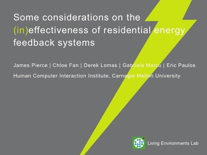 Some considerations on the(in)effectiveness of residential energyfeedback systemsJames Pierce   Chloe Fan   Derek Lomas   ...
