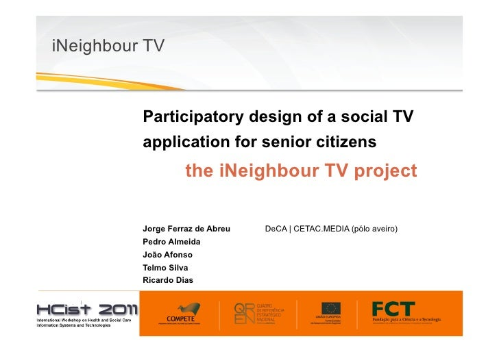 iNeighbour TV	            Participatory design of a social TV            application for senior citizens                  ...
