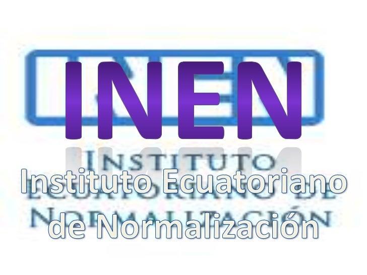 INEN<br />Instituto Ecuatoriano de Normalización<br />