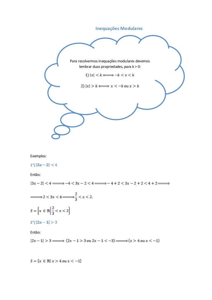 Inequações Modulares            Para resolvermos inequações modulares devemos                  lembrar duas propriedades, ...