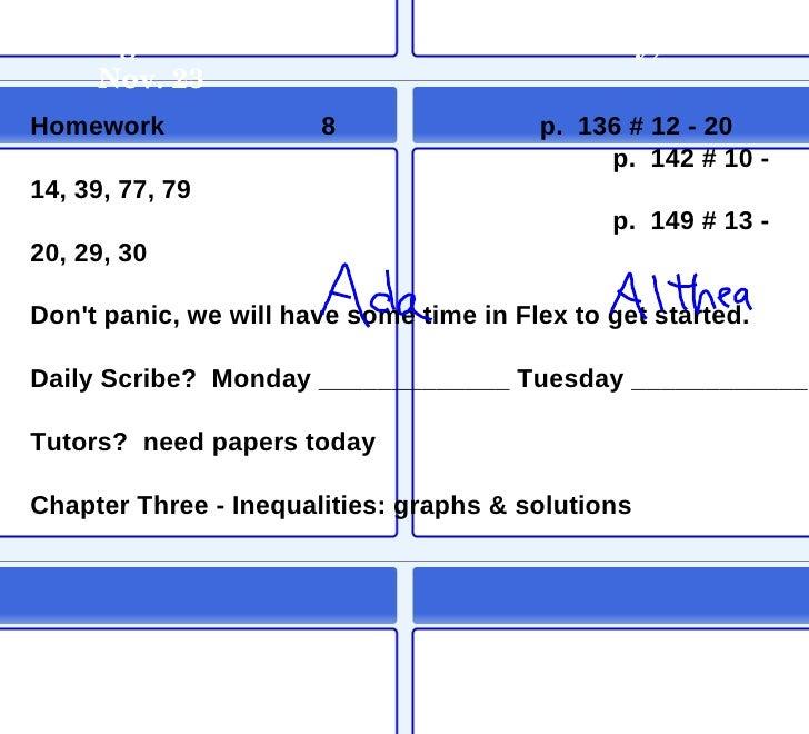 Agenda Monday, Nov. 23 Homework 8 p.  136 # 12 - 20 p.  142 # 10 - 14, 39, 77, 79 p.  149 # 13 - 20, 29, 30 Don't panic, w...