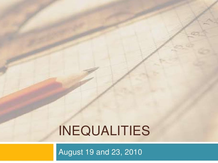 Inequalities<br />August 19 and 23, 2010<br />