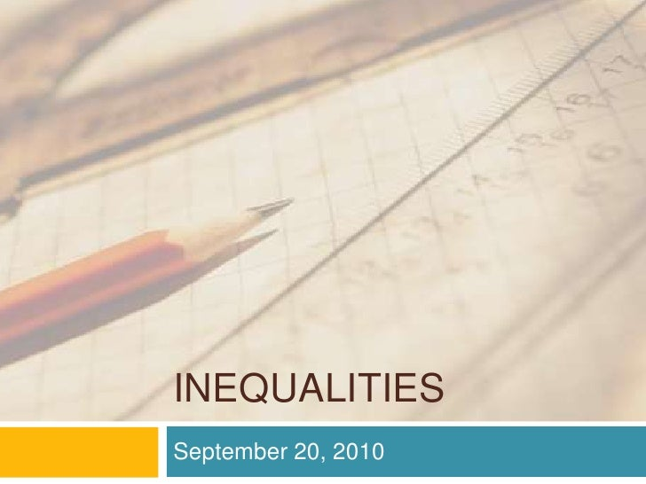 Inequalities<br />September 20, 2010<br />