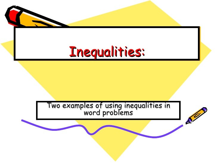Inequalities: Two examples of using inequalities in word problems