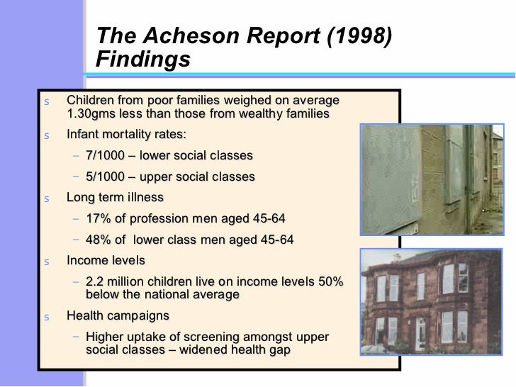 a review of acheson report health essay Up study, the acheson report, showed a similar picture:  strategic review of health inequalities in england post-2010, reported in february 2010 it indicated.