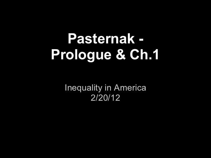 Pasternak -Prologue & Ch.1 Inequality in America       2/20/12