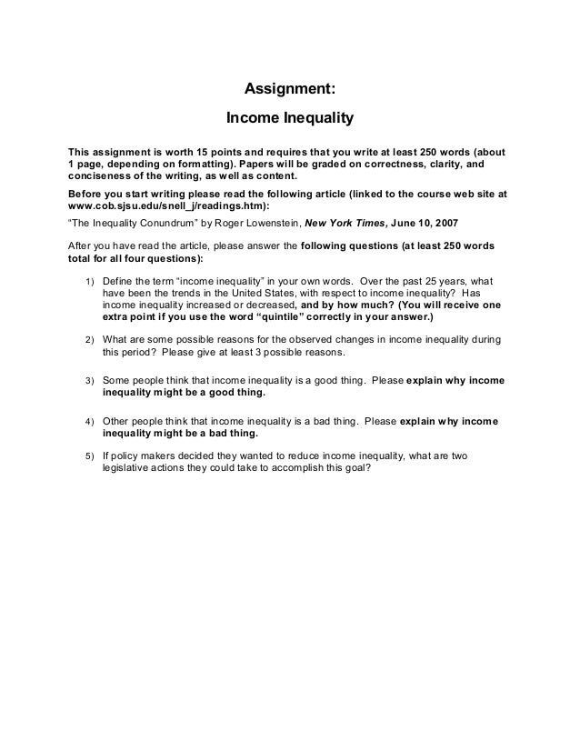 Assignment: Income Inequality This assignment is worth 15 points and requires that you write at least 250 words (about 1 p...