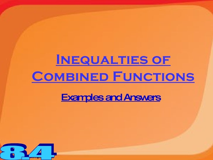 Inequalties of Combined Functions Examples and Answers 8.4