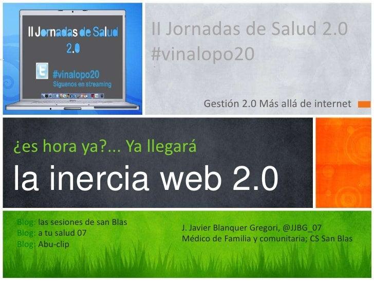 II Jornadas de Salud 2.0                                 #vinalopo20                                         Gestión 2.0 M...