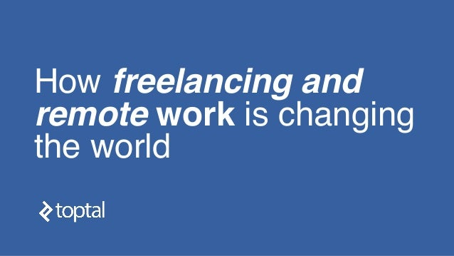 How freelancing and remote work is changing the world