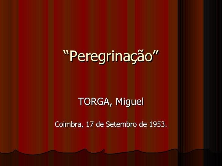 """"""" Peregrinação"""" TORGA, Miguel Coimbra, 17 de Setembro de 1953."""