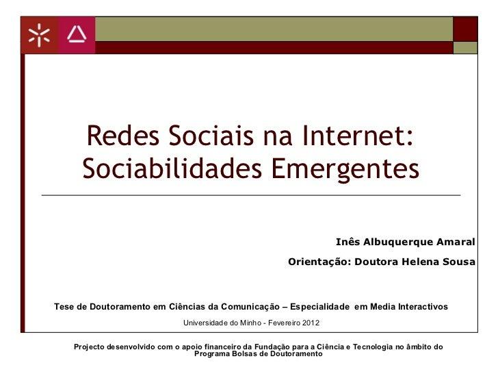 Redes Sociais na Internet: Sociabilidades Emergentes Tese de Doutoramento em Ciências da Comunicação – Especialidade  em M...