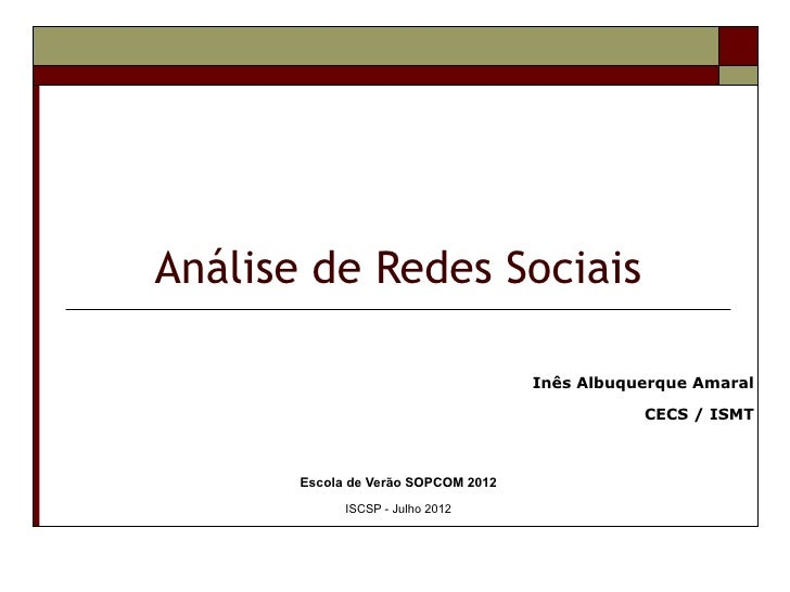 Análise de Redes Sociais                                     Inês Albuquerque Amaral                                      ...