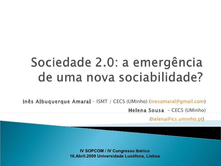 Inês Albuquerque Amaral  – ISMT / CECS (UMinho) ( [email_address] ) Helena Sousa   - CECS (UMinho) ( [email_address] )  IV...
