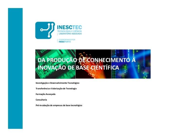DA PRODUÇÃO DE CONHECIMENTO À  INOVAÇÃO DE BASE CIENTÍFICAInvestigação e Desenvolvimento TecnológicoTransferência e Valori...