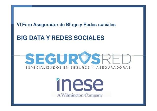 VI Foro Asegurador de Blogs y Redes sociales BIG DATA Y REDES SOCIALES