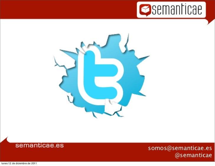 "Plan formativo                                  ""Twitter""                                                 somos@semanticae..."