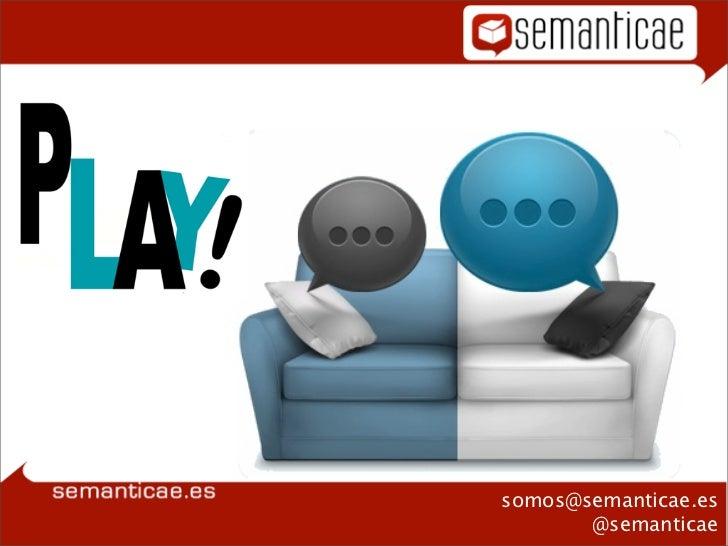 somos@semanticae.es       @semanticae