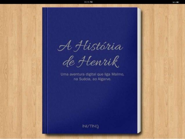 A História de Henrik Narrada por Francesco Berrettini  Inesting 29.Outubro.2013 NERA, Loule