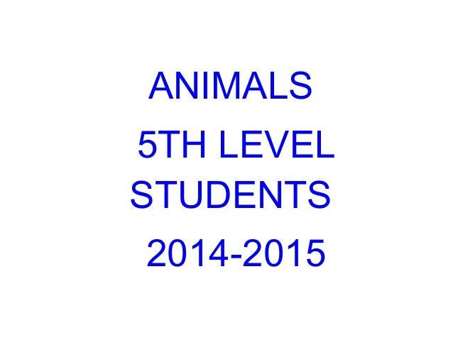 ANIMALS 5TH LEVEL STUDENTS 2014-2015