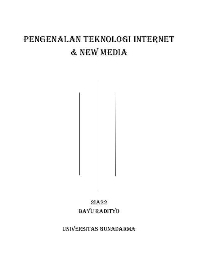 PENGENALAN TEKNOLOGI INTERNET & NEW MEDIA  2ia22 Bayu radityo Universitas gunadarma