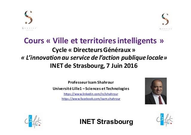 Cours« Villeetterritoiresintelligents » Cycle« DirecteursGénéraux » « L'innovationauservicedel'actionpublique...