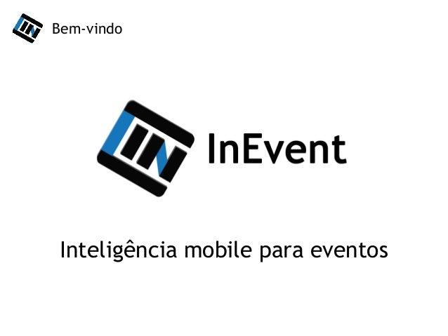 Inteligência mobile para eventos Bem-vindo